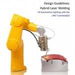Design Guidelines: Hybrid Laser Welding of Automotive Lighting